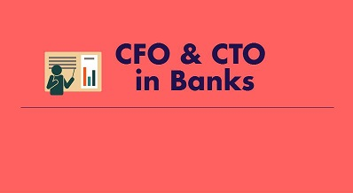 Bank to have CFO and CTO